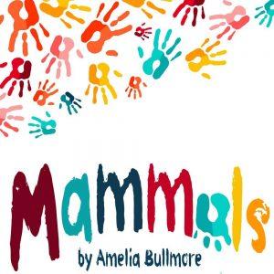 Mammals by Amelia Bullmore