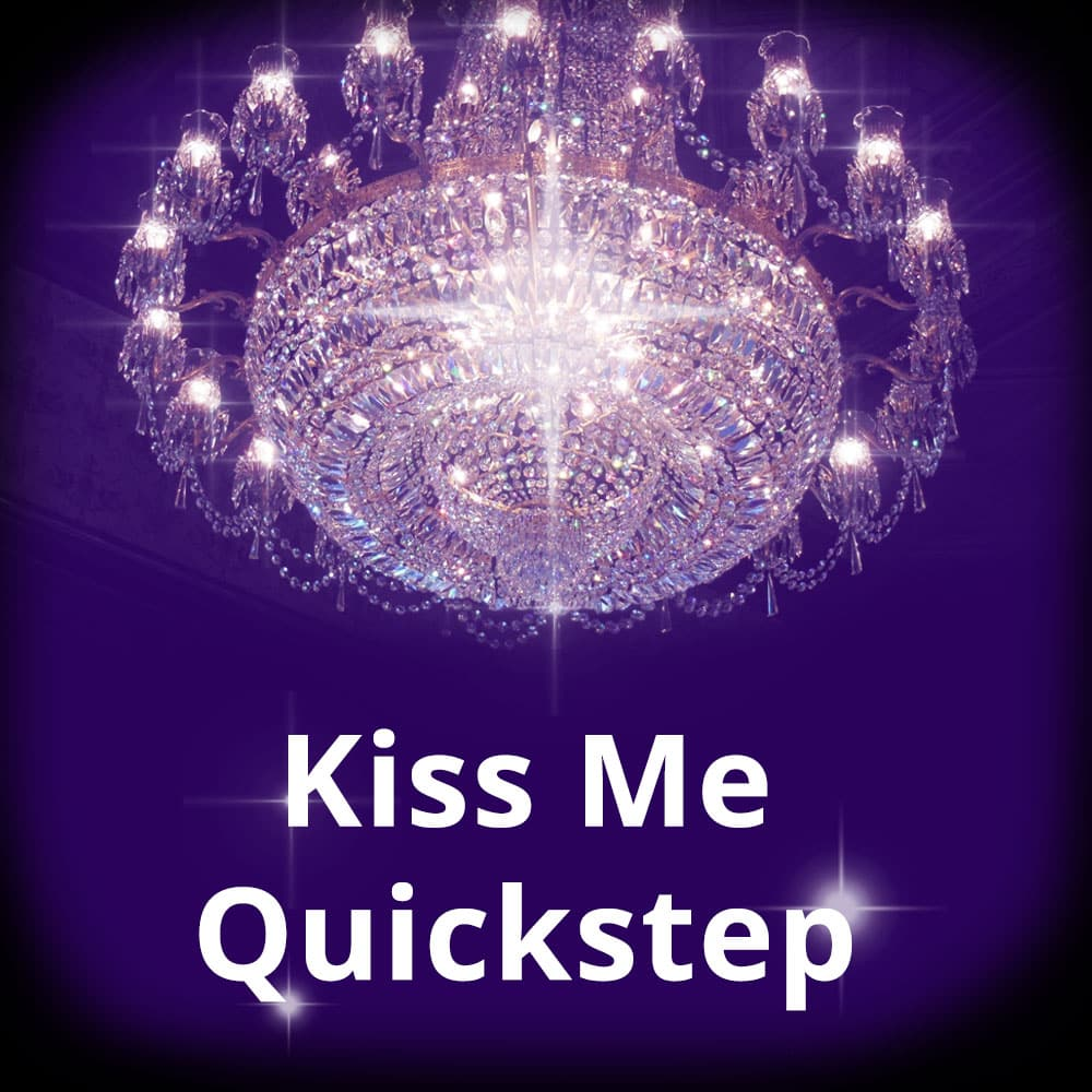 Kiss Me Quickstep