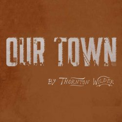 Our Town by Thorton Wilder