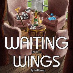 Waiting in the Wings by Noël Coward